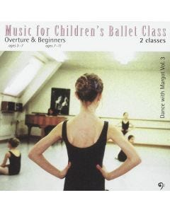 Music For Childrens Ballet Class (Dance With Margot Volume 3)